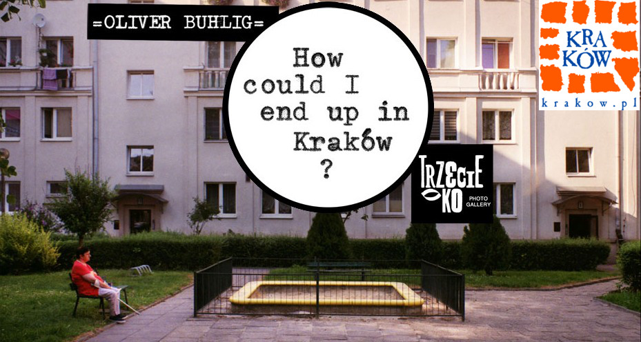 """How could I end up in Kraków?"" Oliver Buhlig"