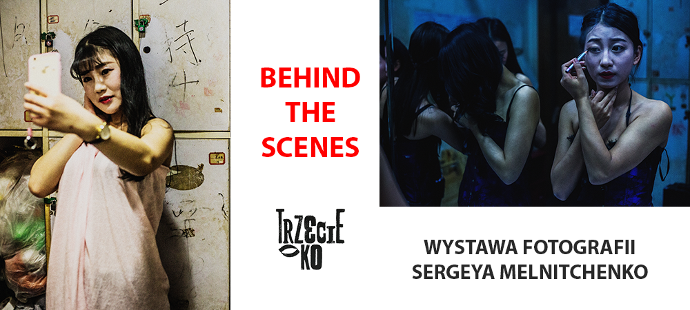 BEHIND THE SCENES - wystawa fotografii Sergeya Melnitchenko