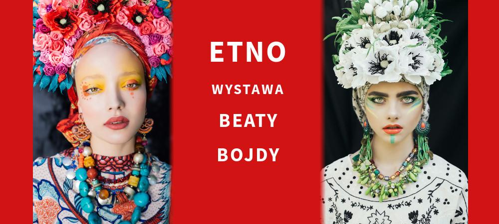 ETNO - wystawa Beaty Bojdy